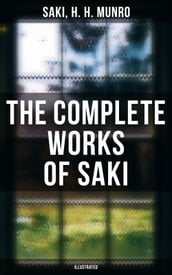 The Complete Works of Saki (Illustrated)