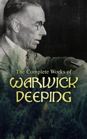 The Complete Works of Warwick Deeping