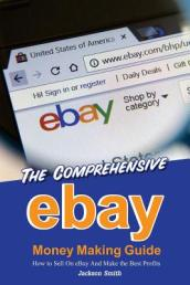 The Comprehensive Ebay Money Making Guide