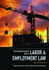 The Construction Lawyer s Guide to Labor & Employment Law