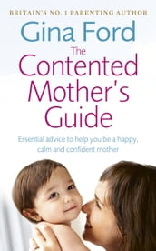 The Contented Mother s Guide