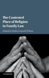 The Contested Place of Religion in Family Law