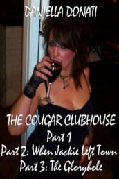 The Cougar Clubhouse: Part 1, Part 2: When Jackie Left Town, Part 3: The Gloryhole