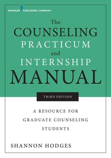 The Counseling Practicum and Internship Manual, Third Edition