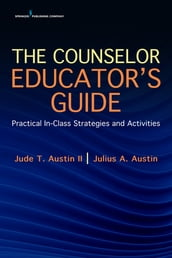 The Counselor Educator s Guide