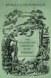 The Country Life  Library of Sport - Fishing - Second Volume