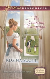 The Courting Campaign (Mills & Boon Love Inspired Historical) (The Master Matchmakers, Book 1)
