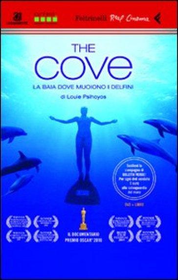 The Cove. La baia dove muoiono i delfini. DVD. Con libro - Louie Psihoyos |