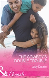 The Cowboy s Double Trouble (Mills & Boon Cherish) (Brighton Valley Cowboys, Book 3)