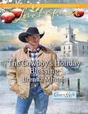 The Cowboy s Holiday Blessing (Mills & Boon Love Inspired) (Cooper Creek, Book 2)