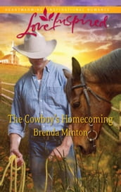 The Cowboy s Homecoming (Mills & Boon Love Inspired)