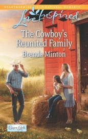 The Cowboy s Reunited Family (Mills & Boon Love Inspired) (Cooper Creek, Book 8)