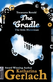 The Cradle: The little Haverman