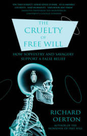 The Cruelty of Free Will