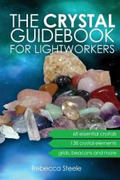 The Crystal Guidebook for Lightworkers