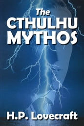 The Cthulhu Mythos of H.P. Lovecraft