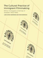The Cultural Practice of Immigrant Filmmaking