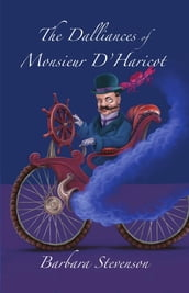 The Dalliances of Monsieur D Haricot