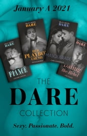 The Dare Collection January 2021 A: The Fiancé (Close Quarters) / Her Playboy Crush / Masquerade / Dating the Rebel