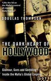 The Dark Heart of Hollywood