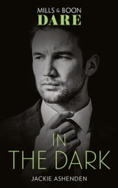 In The Dark (Mills & Boon Dare) (Playing for Pleasure, Book 1)
