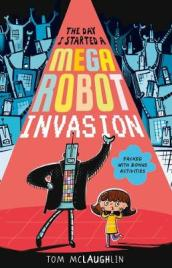 The Day I Started a Mega Robot Invasion