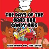 The Days of the Grab Bag Candy Kids
