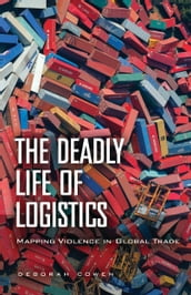 The Deadly Life of Logistics