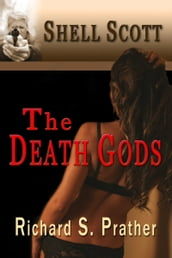 The Death Gods (A Shell Scott Mystery)