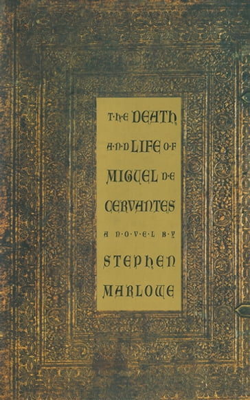 The Death and Life of Miguel de Cervantes