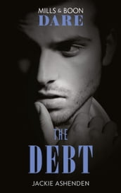 The Debt (Mills & Boon Dare) (The Billionaires Club, Book 1)