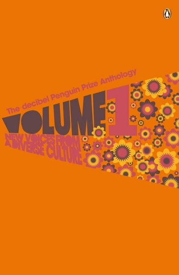The Decibel Penguin Prize Anthology: Volume 1