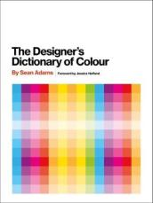 The Designer s Dictionary of Colour