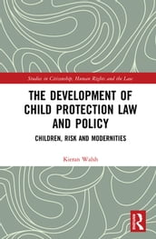 The Development of Child Protection Law and Policy