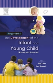 The Development of the Infant and the Young Child - E-Book