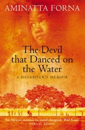 The Devil That Danced on the Water: A Daughter s Memoir