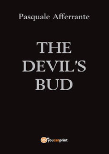 The Devil's Bud - Pasquale Afferrante |