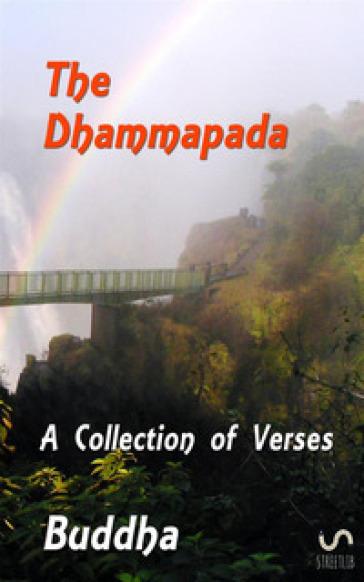 The Dhammapada - Gotama Buddha |