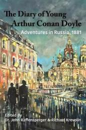 The Diary of Young Arthur Conan Doyle - Book 2 - Adventures in Russia 1881