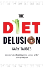 The Diet Delusion