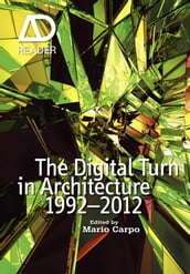 The Digital Turn in Architecture 1992 - 2012