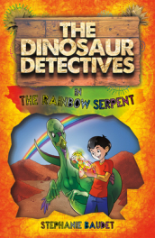 The Dinosaur Detectives in the Rainbow Serpent