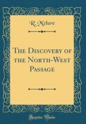 The Discovery of the North-West Passage (Classic Reprint)