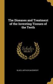 The Diseases and Treatment of the Investing Tissues of the Teeth