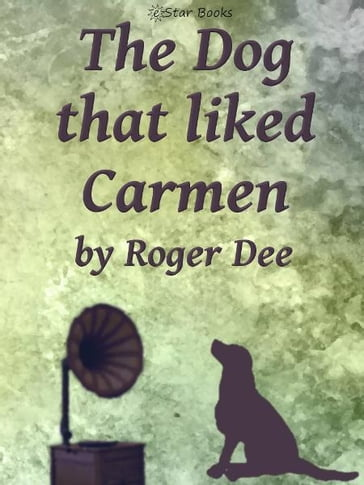 The Dog That Liked Carmen