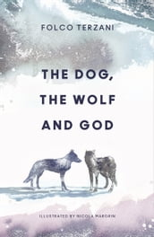 The Dog, the Wolf and God