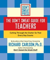 The Don t Sweat Guide for Teachers