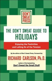 The Don t Sweat Guide to Holidays