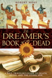 The Dreamer s Book of the Dead