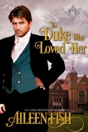 The Duke Who Loved Her